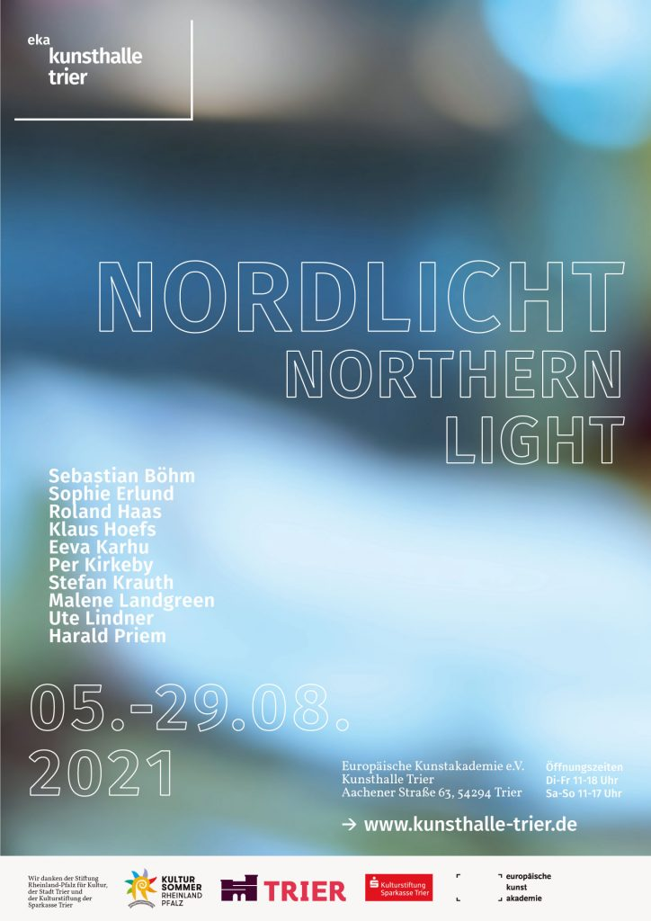 """Plakat zur Eröffnung der Ausstellung """"NORDLICHT · NORTHERN LIGHT"""" am Donnerstag, 5. August 2021 um 18 Uhr, Ort: Kunsthalle Trier"""